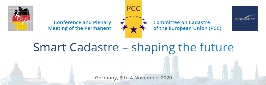 Conference and Plenary Meeting of the Permanent Committee on Cadastre of the European Union (PCC). SMART CADASTRE -  SHAPING THE FUTURE. Germany 3-4 November 2020.